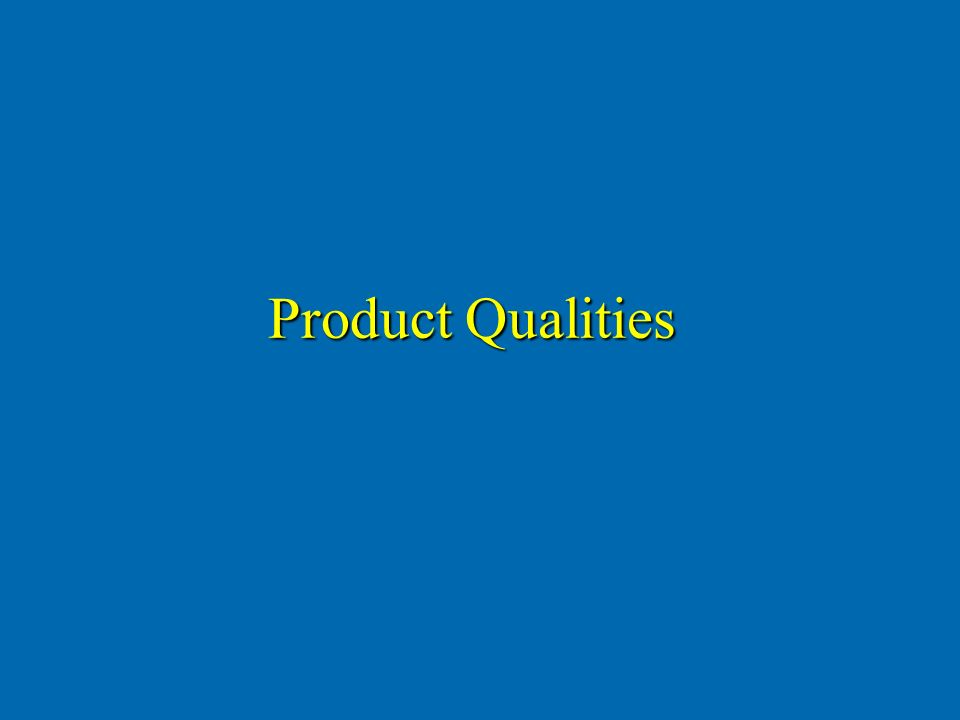 Product Qualities