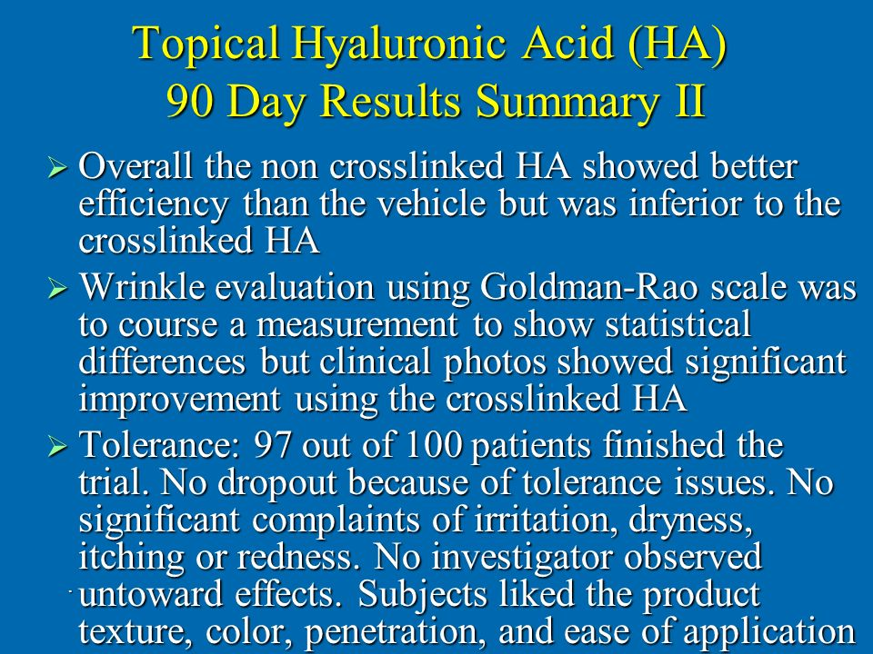 Topical Hyaluronic Acid (HA) 90 Day Results Summary II