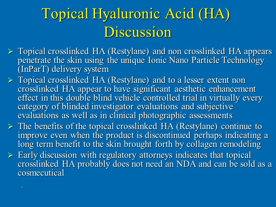 Topical Hyaluronic Acid (HA) Discussion