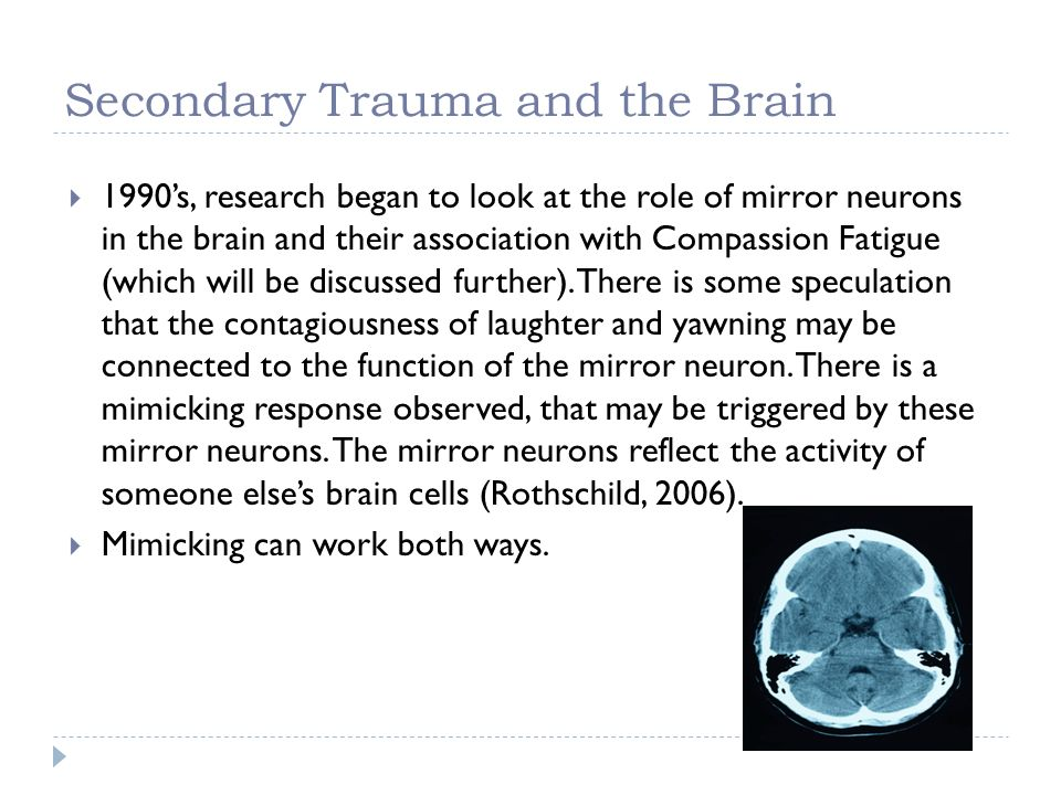 Secondary Trauma and the Brain