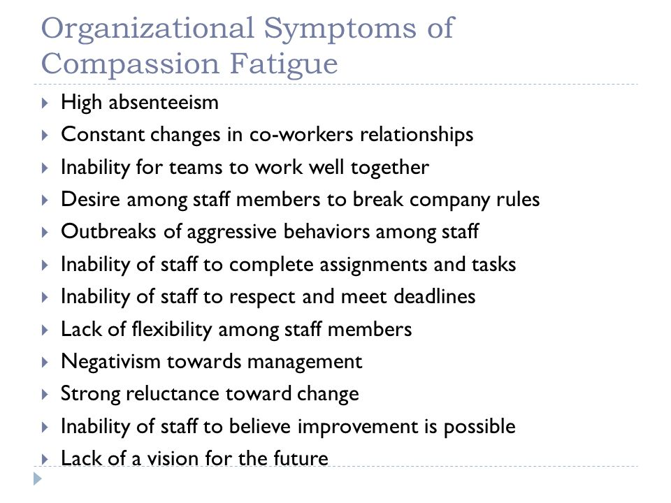 Organizational Symptoms of Compassion Fatigue