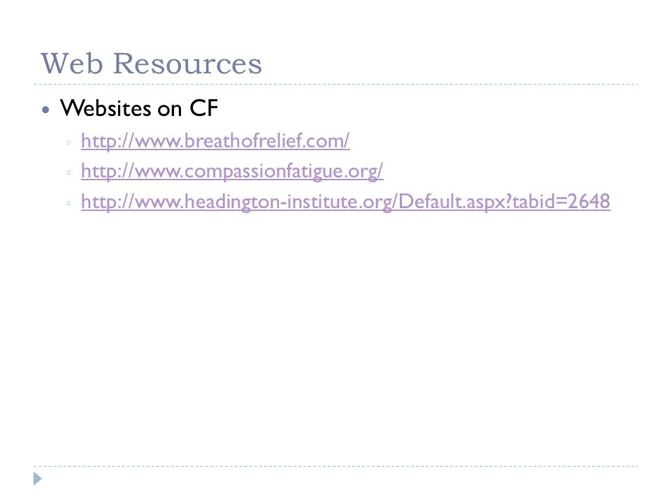 Web Resources Websites on CF http://www.breathofrelief.com/