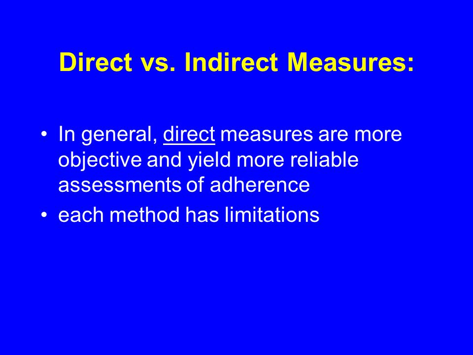 Direct vs. Indirect Measures: