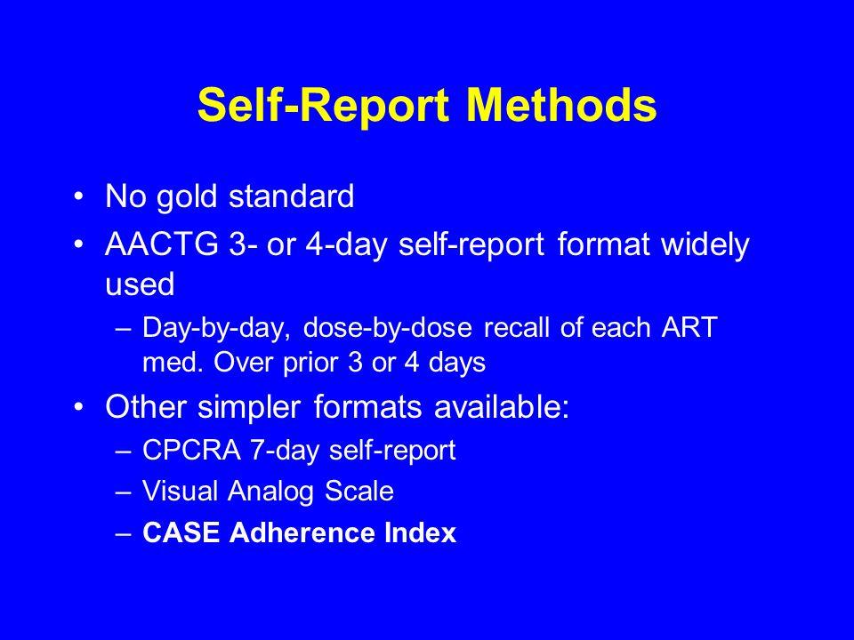 Self-Report Methods No gold standard