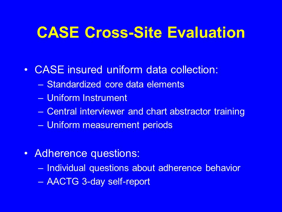 CASE Cross-Site Evaluation