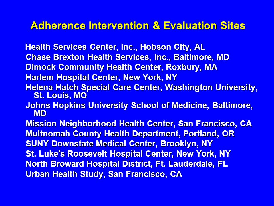 Adherence Intervention & Evaluation Sites