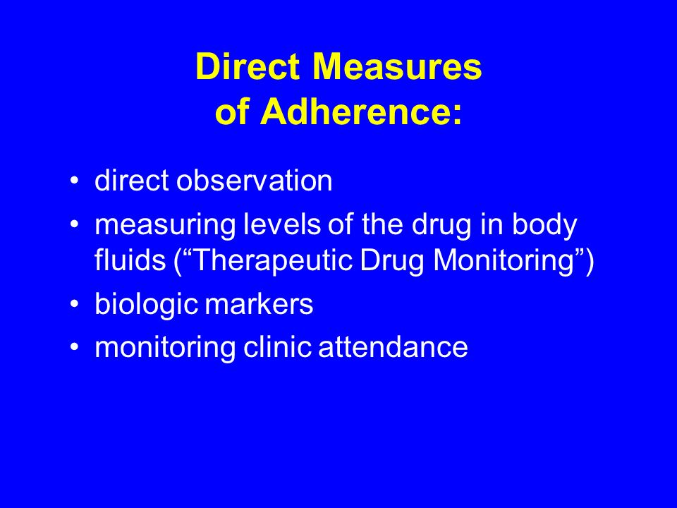 Direct Measures of Adherence: