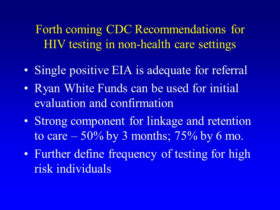 Forth coming CDC Recommendations for HIV testing in non-health care settings