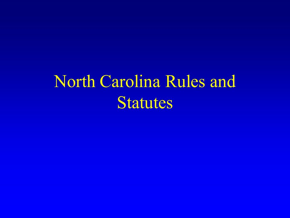 North Carolina Rules and Statutes