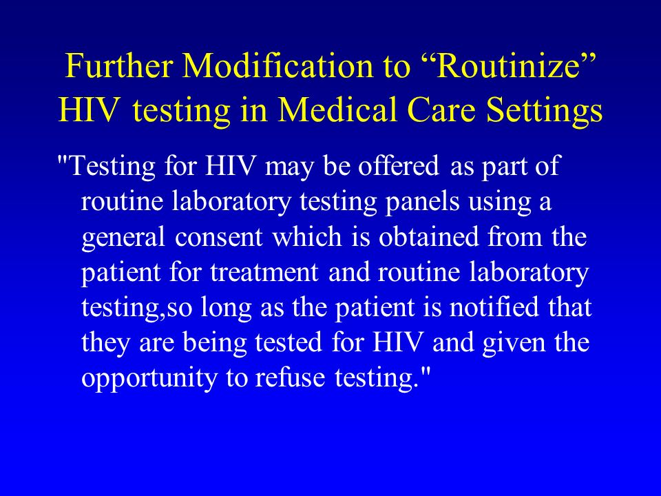 Further Modification to Routinize HIV testing in Medical Care Settings