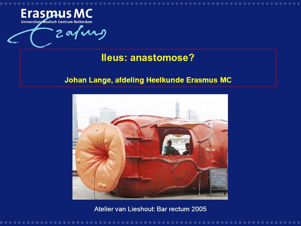 Ileus: anastomose Johan Lange, afdeling Heelkunde Erasmus MC