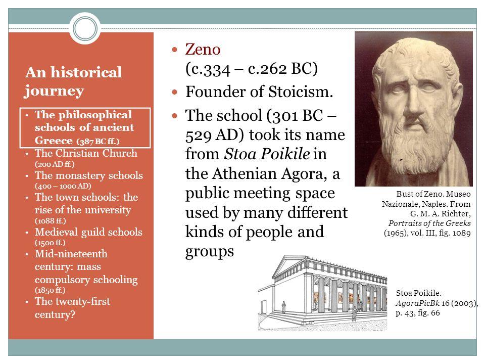 Zeno (c.334 – c.262 BC) Founder of Stoicism.