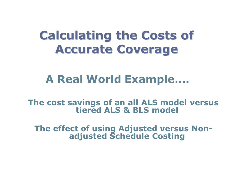 Calculating the Costs of Accurate Coverage