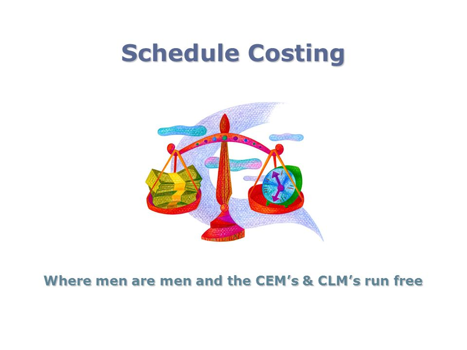 Where men are men and the CEM's & CLM's run free