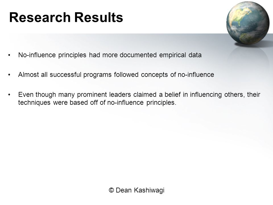 Research Results No-influence principles had more documented empirical data. Almost all successful programs followed concepts of no-influence.