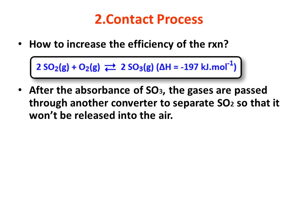 2.Contact Process How to increase the efficiency of the rxn