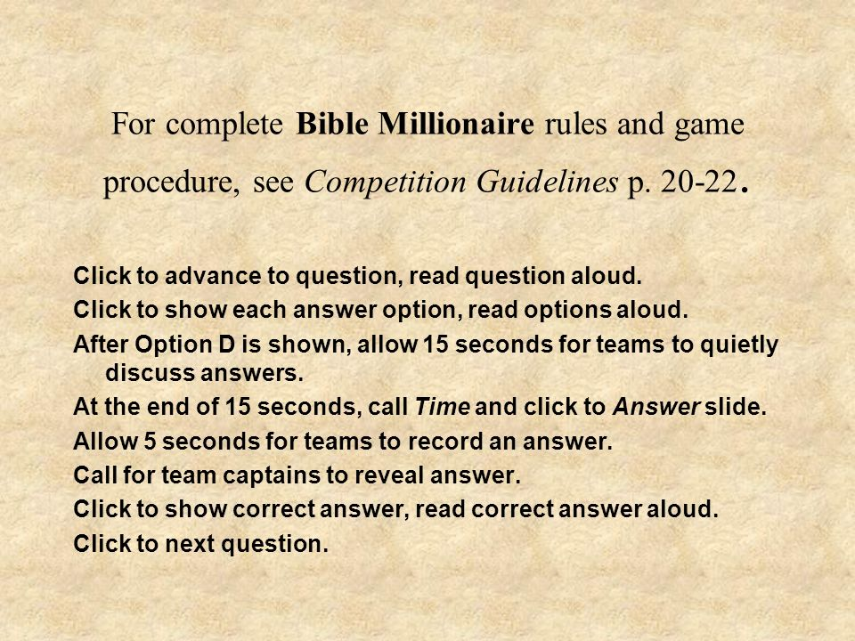 For complete Bible Millionaire rules and game procedure, see Competition Guidelines p. 20-22.