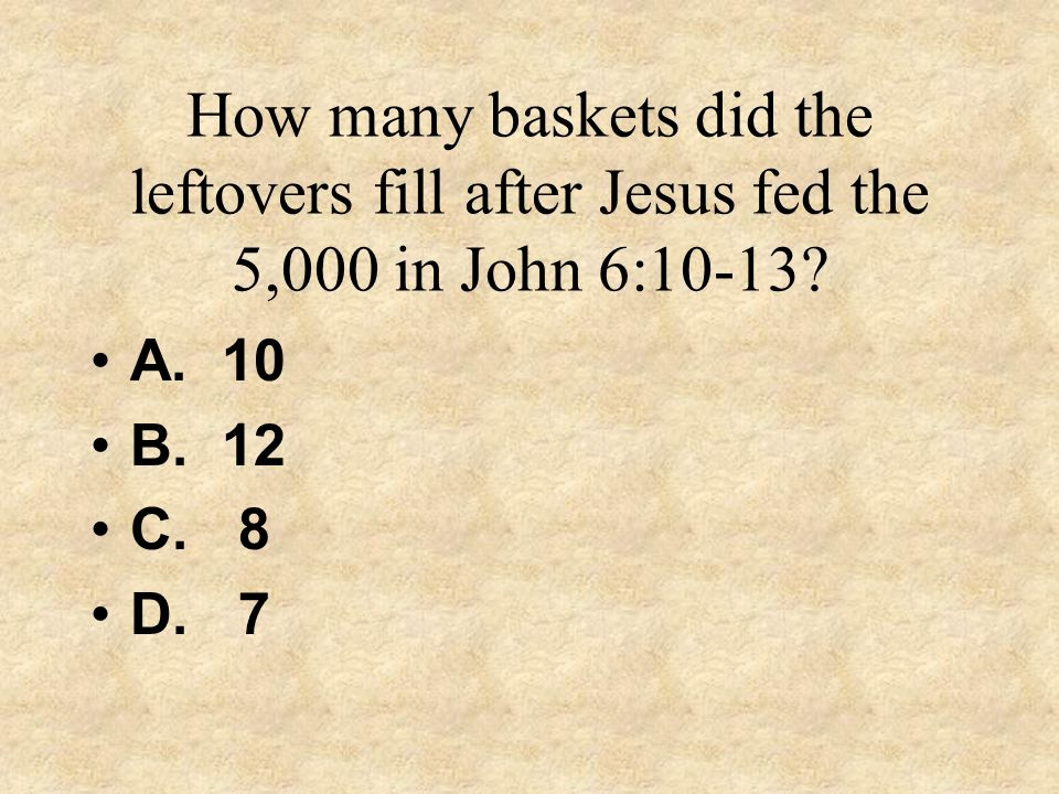 How many baskets did the leftovers fill after Jesus fed the 5,000 in John 6:10-13