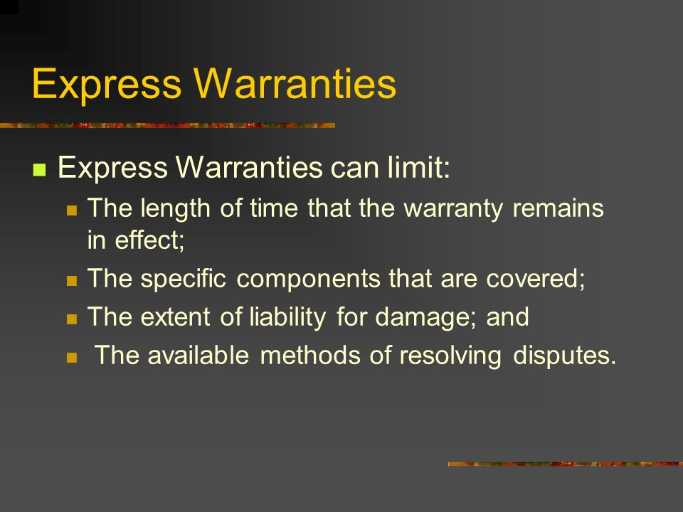 Express Warranties Express Warranties can limit: