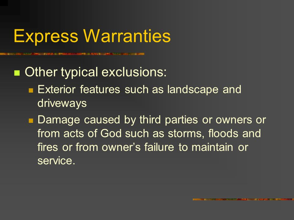 Express Warranties Other typical exclusions: