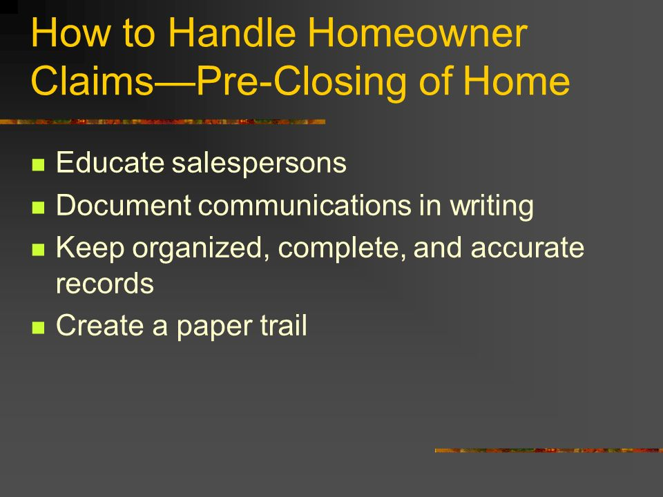 How to Handle Homeowner Claims—Pre-Closing of Home