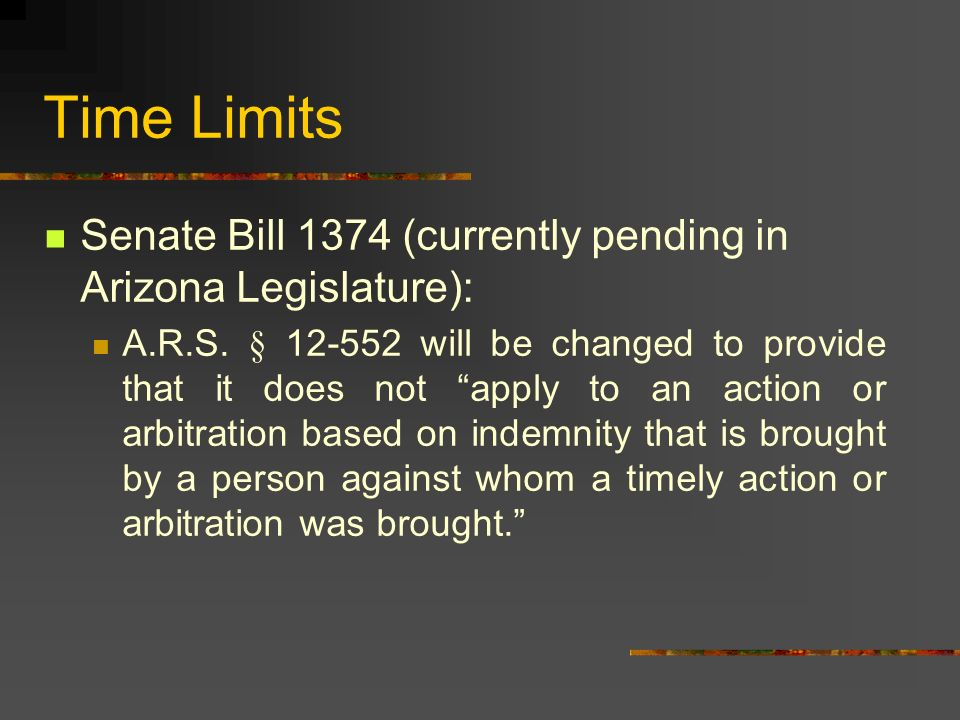 Time Limits Senate Bill 1374 (currently pending in Arizona Legislature):
