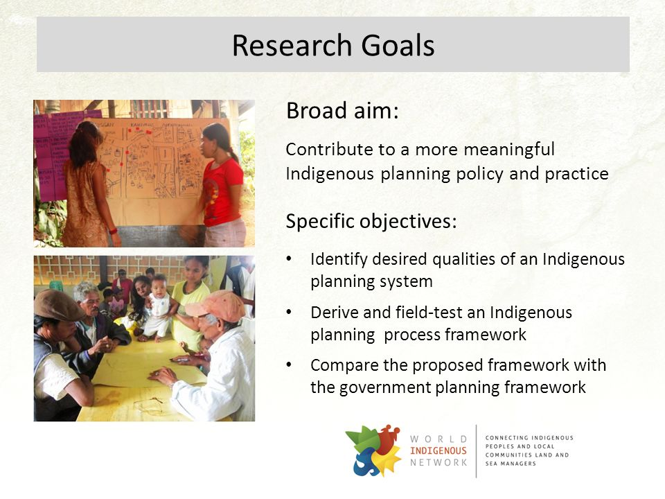 Research Goals Broad aim: Specific objectives: