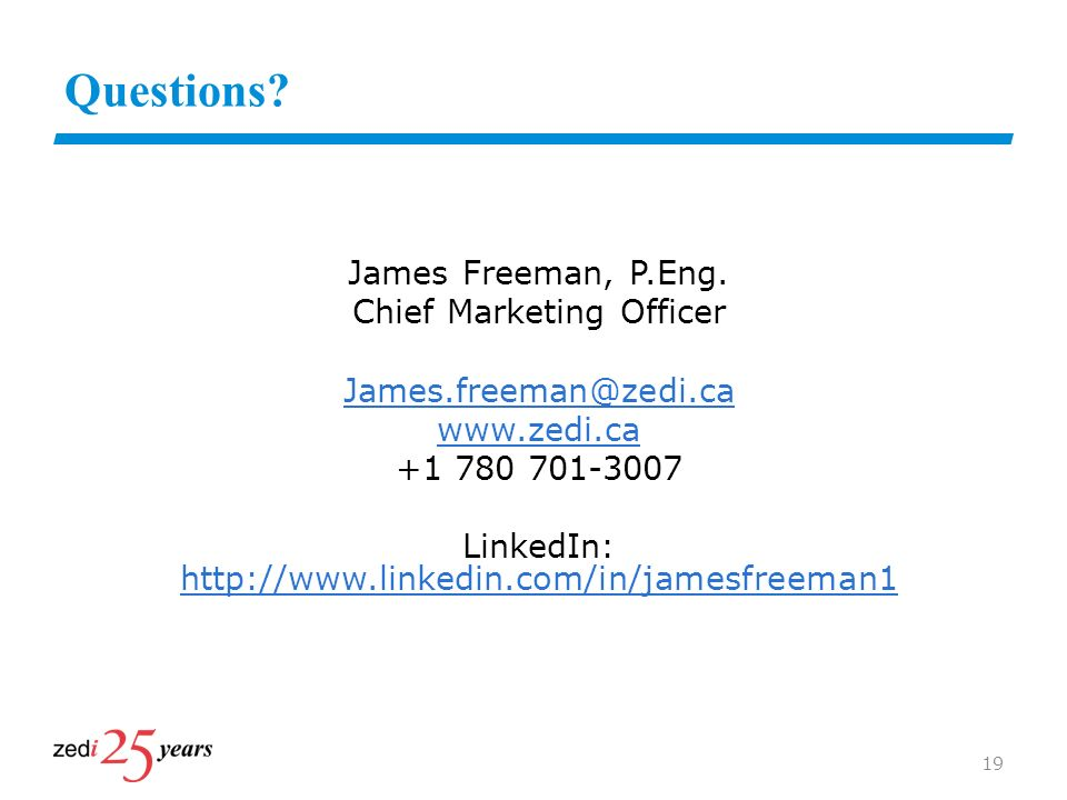 Questions James Freeman, P.Eng. Chief Marketing Officer