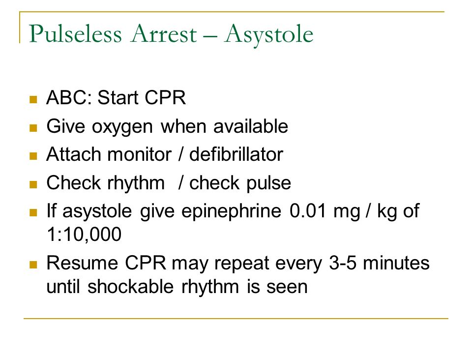Pulseless Arrest – Asystole