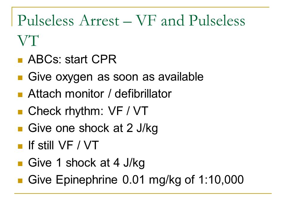 Pulseless Arrest – VF and Pulseless VT