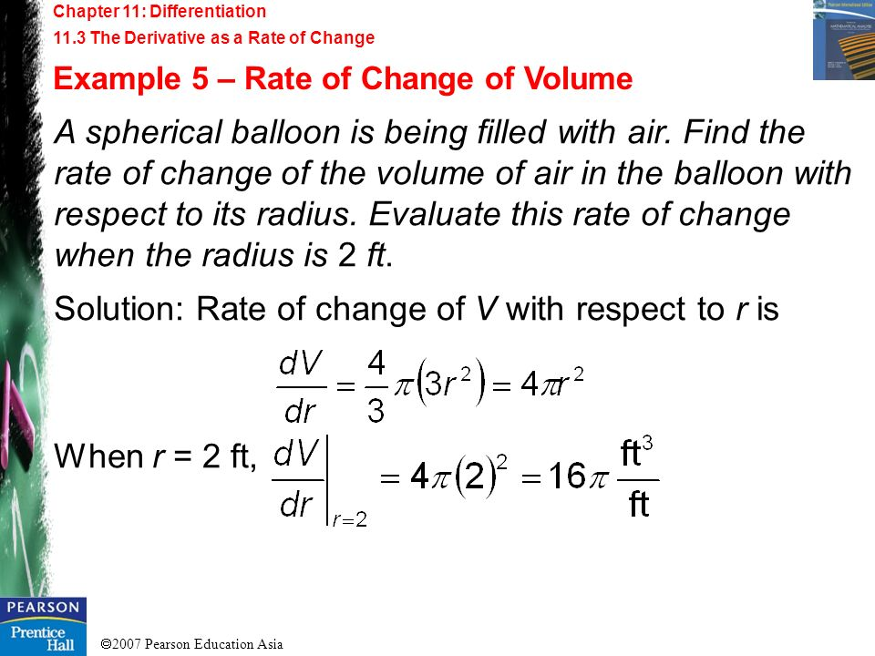 Solution: Rate of change of V with respect to r is