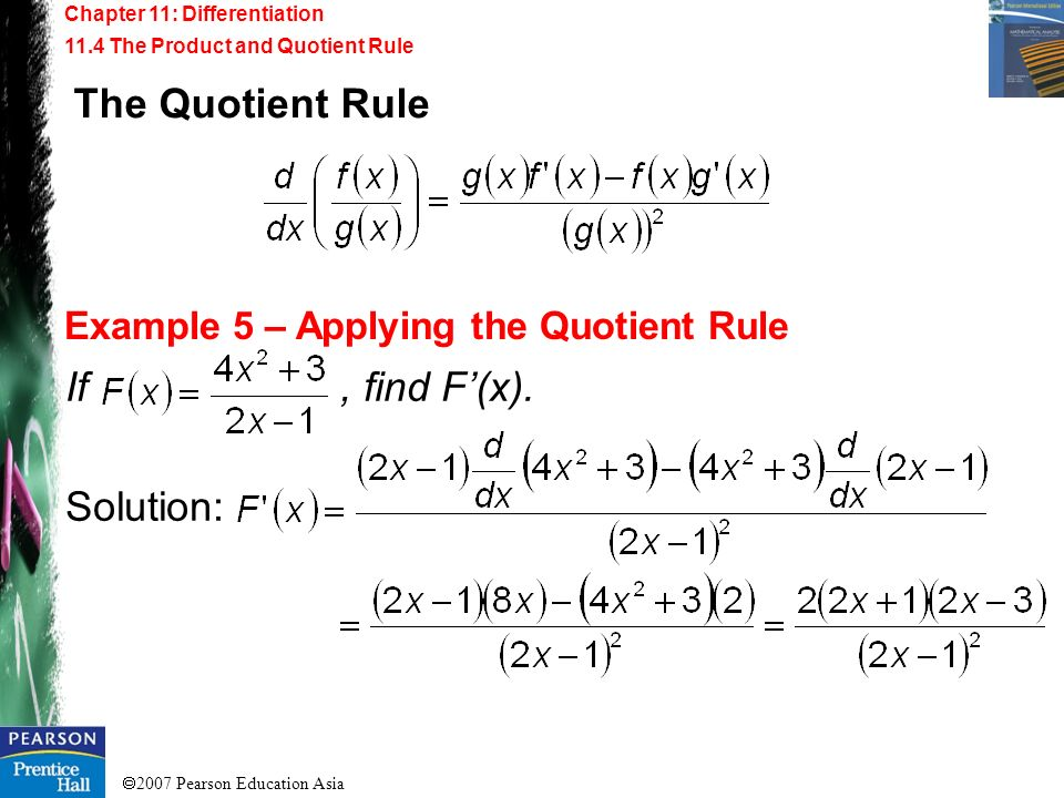 The Quotient Rule If , find F'(x). Solution: