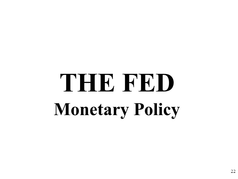 THE FED Monetary Policy
