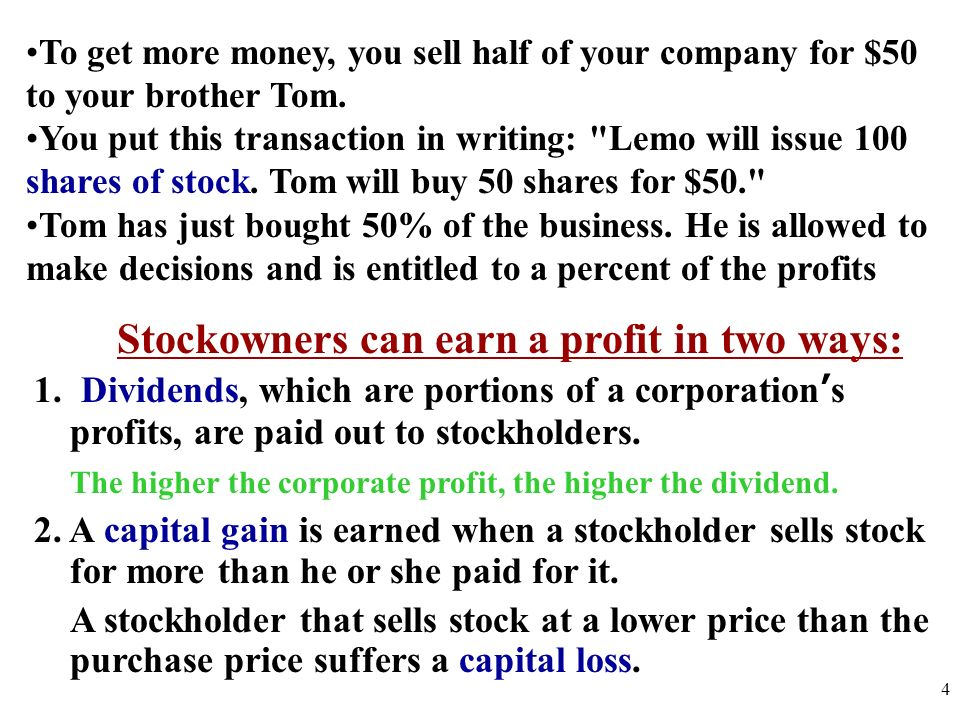 Stockowners can earn a profit in two ways: