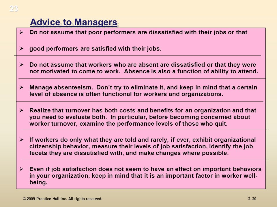 23 Advice to Managers. Do not assume that poor performers are dissatisfied with their jobs or that.