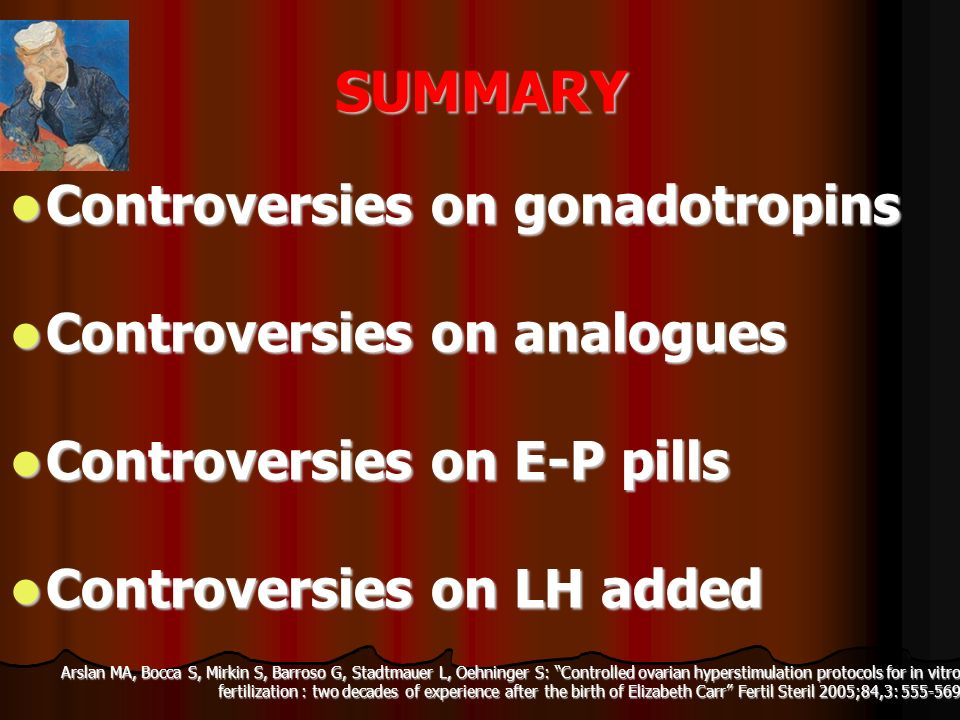 SUMMARY Controversies on gonadotropins Controversies on analogues