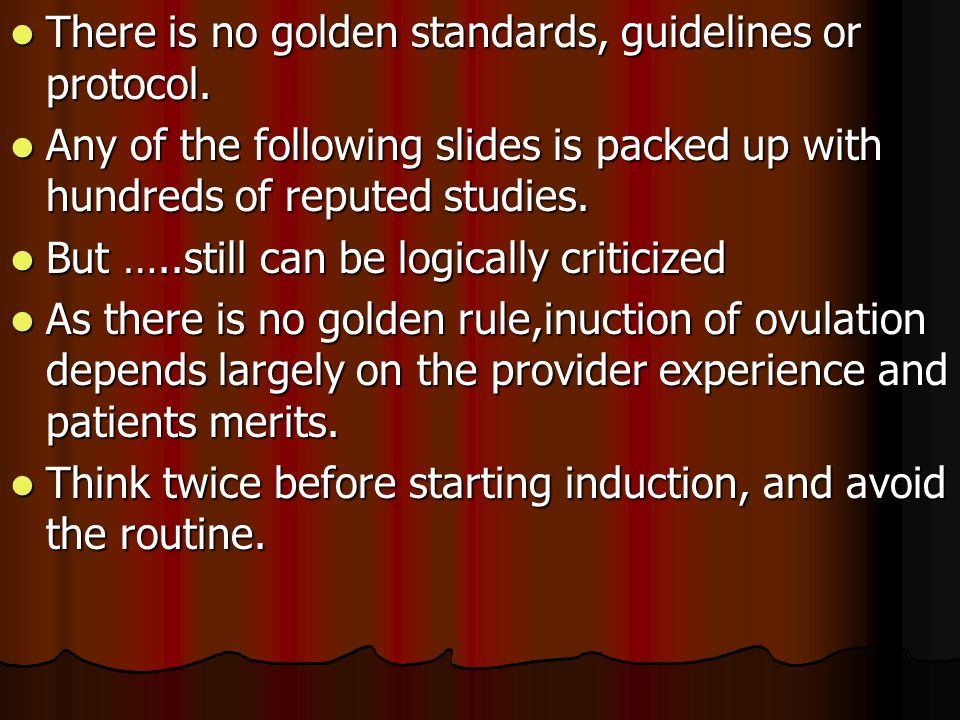 There is no golden standards, guidelines or protocol.