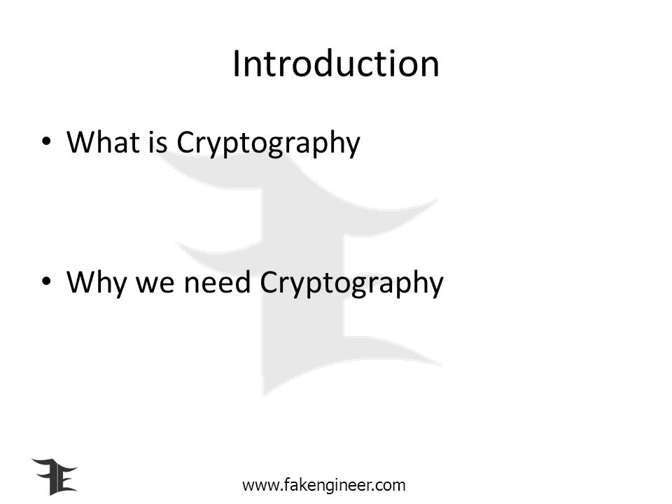 Introduction What is Cryptography Why we need Cryptography