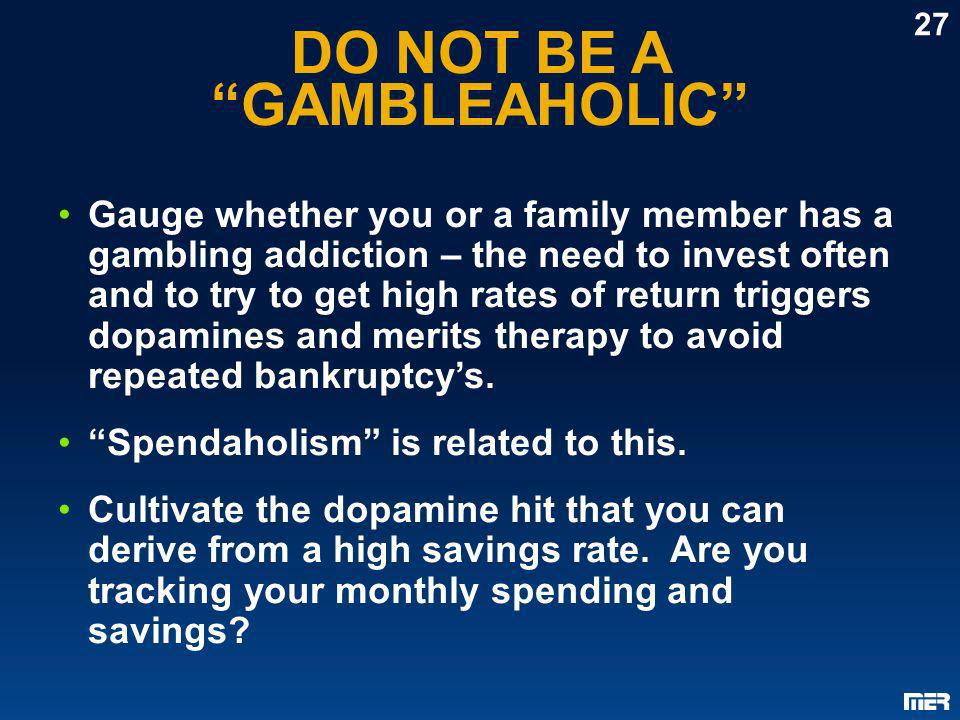 DO NOT BE A GAMBLEAHOLIC