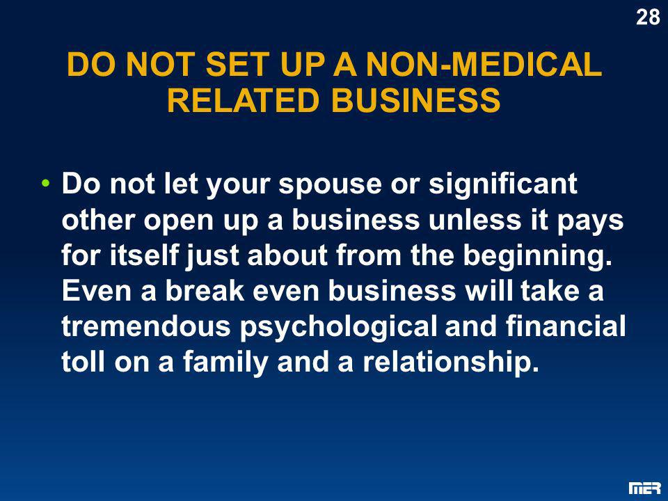 DO NOT SET UP A NON-MEDICAL RELATED BUSINESS