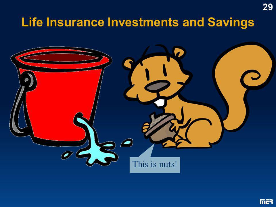 Life Insurance Investments and Savings