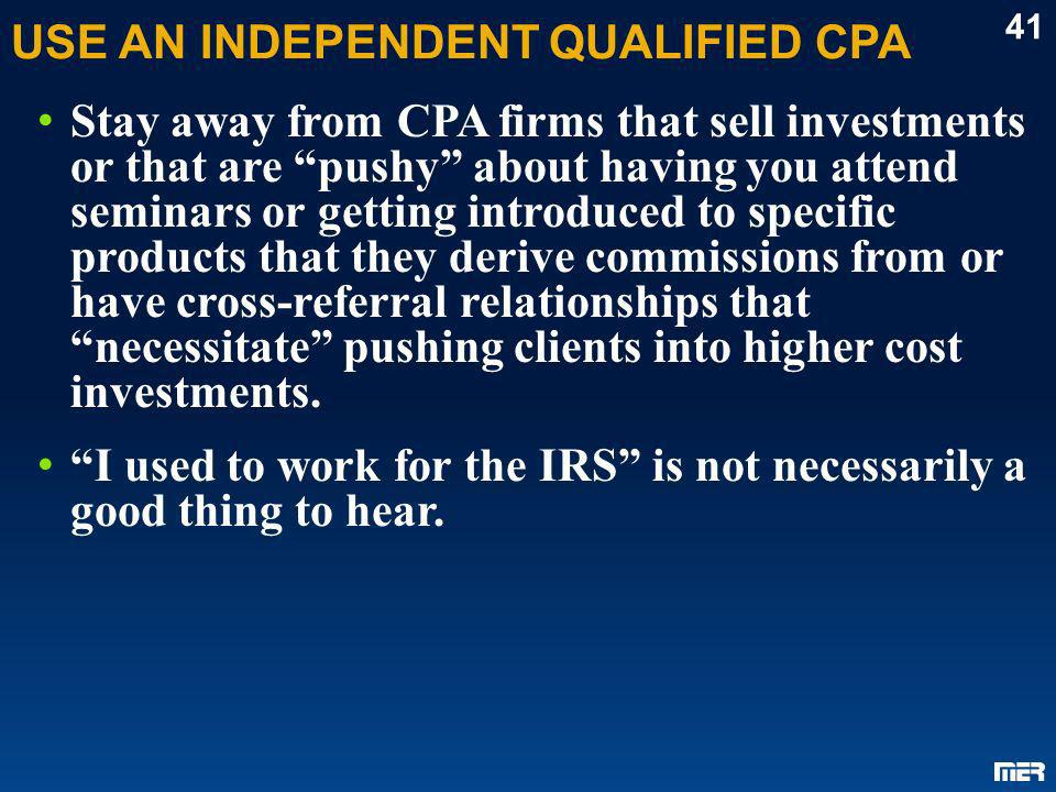 USE AN INDEPENDENT QUALIFIED CPA