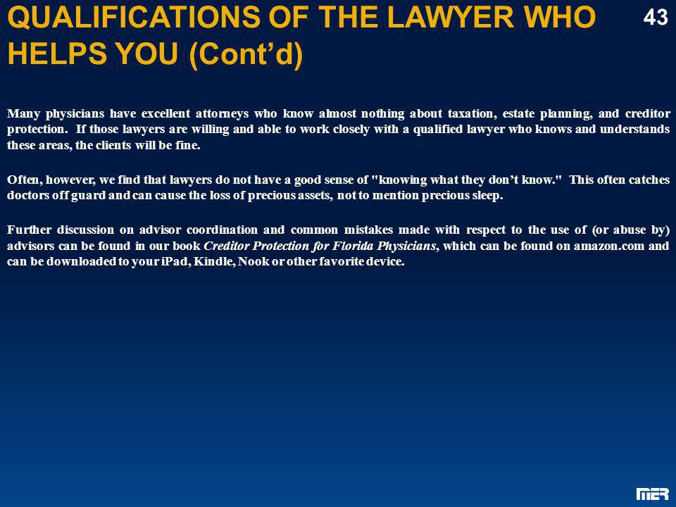 QUALIFICATIONS OF THE LAWYER WHO HELPS YOU (Cont'd)