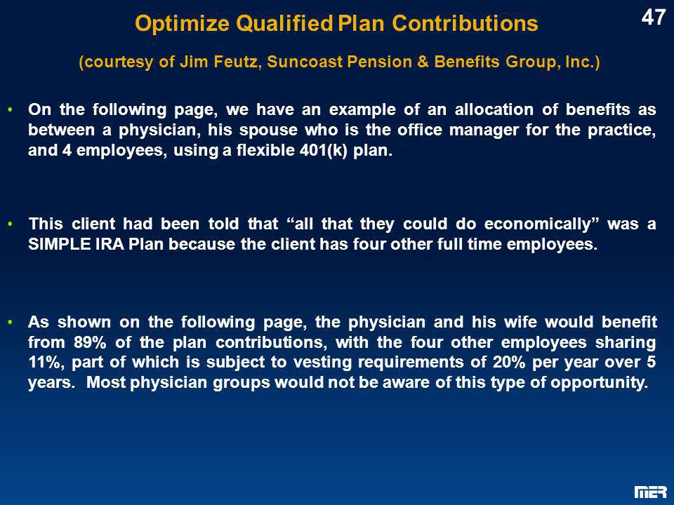 Optimize Qualified Plan Contributions (courtesy of Jim Feutz, Suncoast Pension & Benefits Group, Inc.)