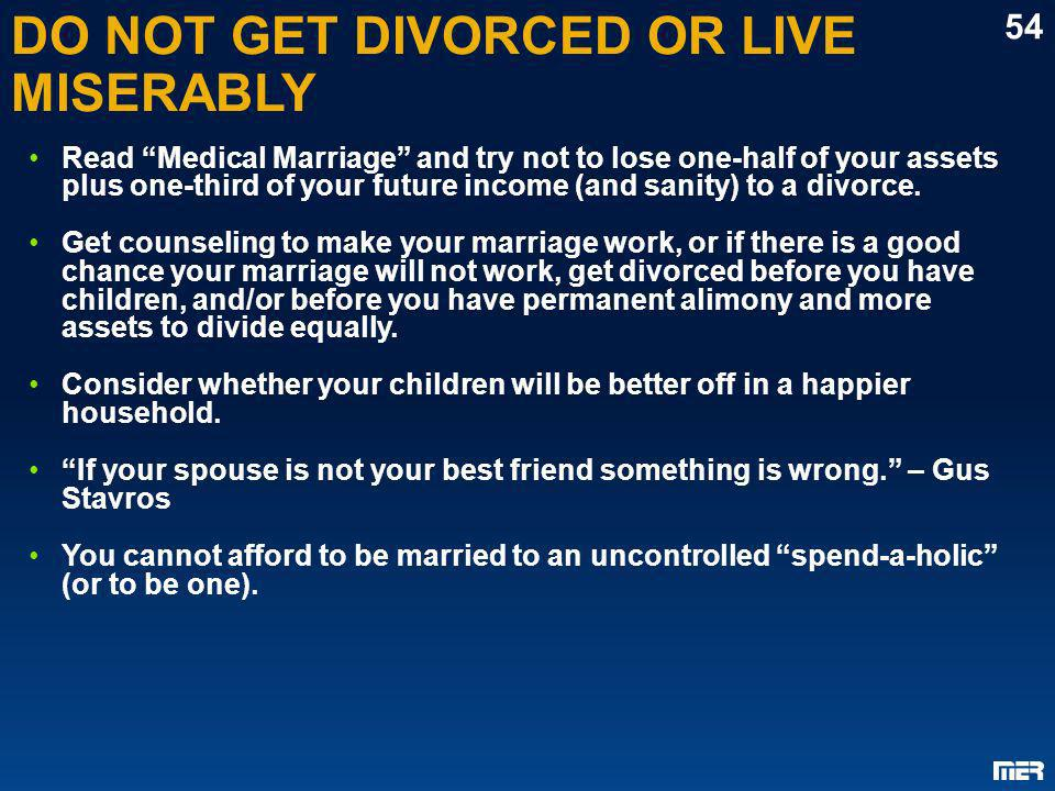 DO NOT GET DIVORCED OR LIVE MISERABLY