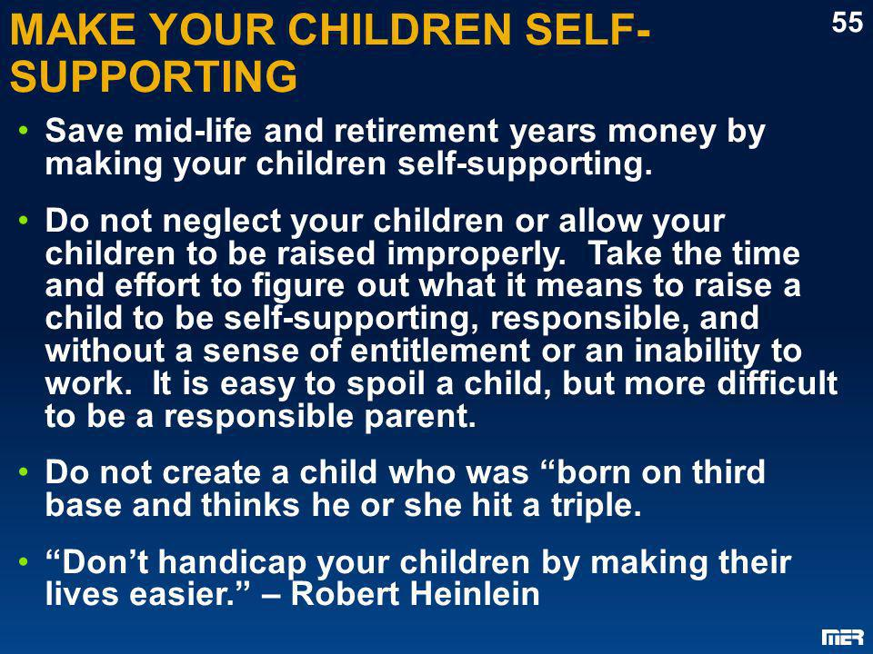MAKE YOUR CHILDREN SELF-SUPPORTING