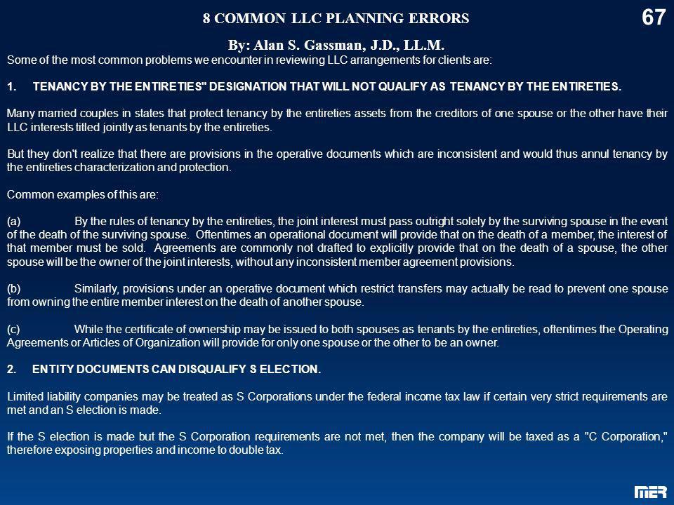 8 COMMON LLC PLANNING ERRORS By: Alan S. Gassman, J.D., LL.M.