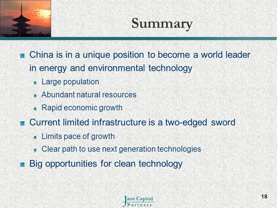 Summary China is in a unique position to become a world leader in energy and environmental technology.