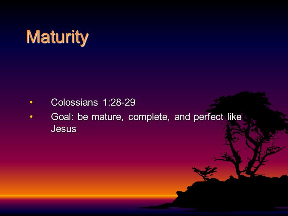 Maturity Colossians 1:28-29