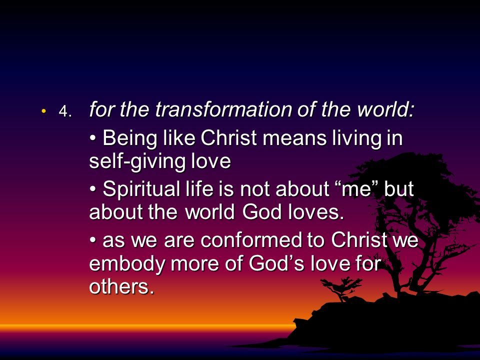 • Being like Christ means living in self-giving love
